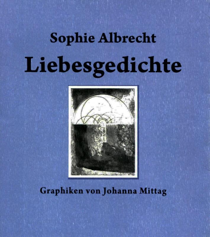 """Sophie Albrecht  """"Liebesgedichte"""""""